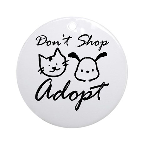 Don't Shop, Adopt Ornament (Round)