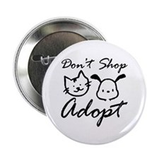 "Don't Shop, Adopt 2.25"" Button"