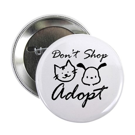 """Don't Shop, Adopt 2.25"""" Button (100 pack)"""