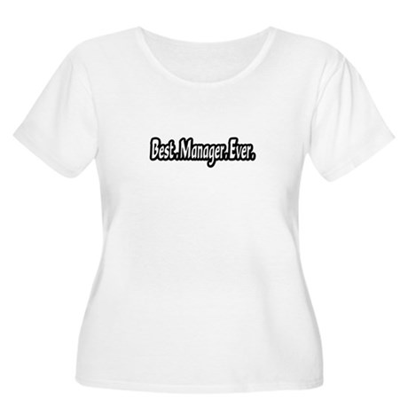 """Best.Manager.Ever."" Women's Plus Size Scoop Neck"