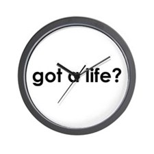 got a life? Wall Clock
