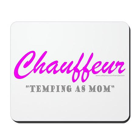 CHAUFFEUR MOM Mousepad