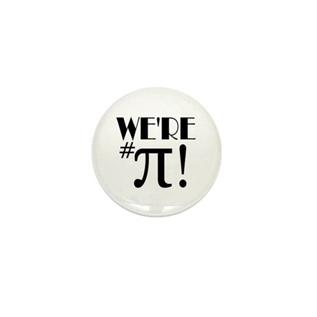 We're #pi Mini Button