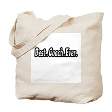 """Best.Coach.Ever."" Tote Bag"