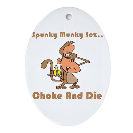 Choke and Die Oval Ornament