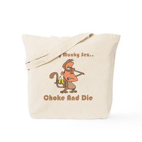 Choke and Die Tote Bag