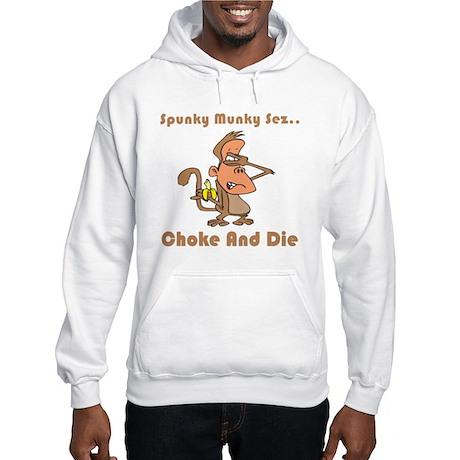 Choke and Die Hooded Sweatshirt