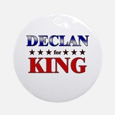 DECLAN for king Ornament (Round)