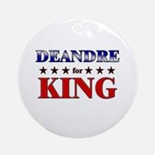 DEANDRE for king Ornament (Round)