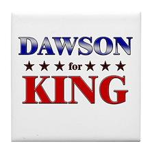 DAWSON for king Tile Coaster