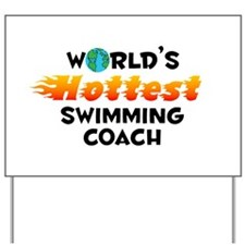 World's Hottest Swimm.. (C) Yard Sign