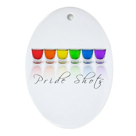 pride shots Oval Ornament
