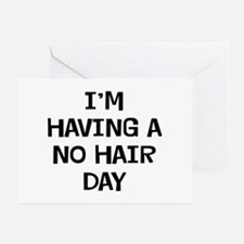 I'm No Hair Greeting Card