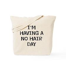 I'm No Hair Tote Bag