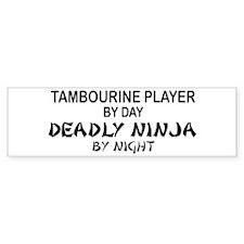 Tambourine Plyr Deadly Ninja Bumper Stickers