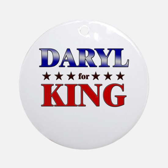 DARYL for king Ornament (Round)