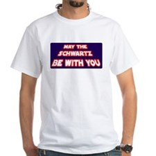 May The Schwartz Be With You Shirt