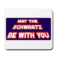 May The Schwartz Be With You Mousepad