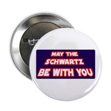 May The Schwartz Be With You Button