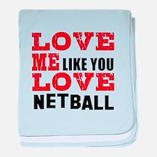 Love Me Like You Love Netball baby blanket