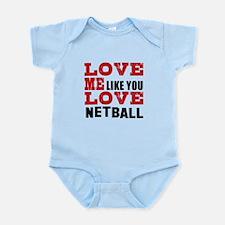 Love Me Like You Love Netball Infant Bodysuit