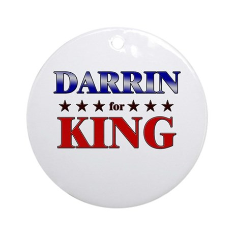 DARRIN for king Ornament (Round)
