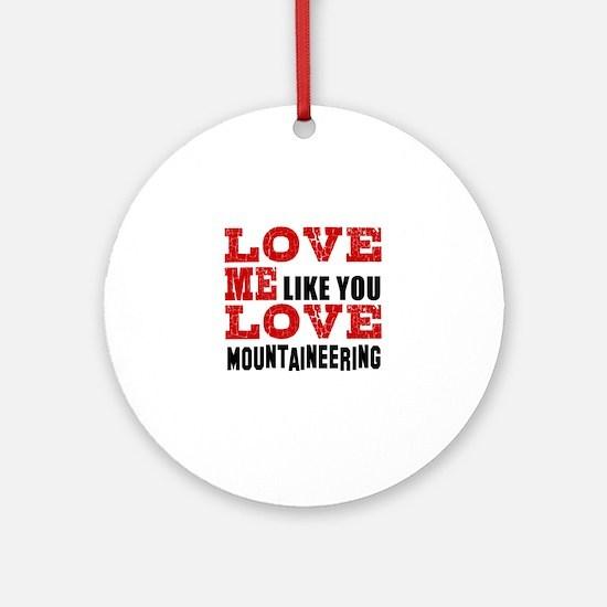 Love Me Like You Love Mountaineerin Round Ornament
