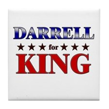 DARRELL for king Tile Coaster