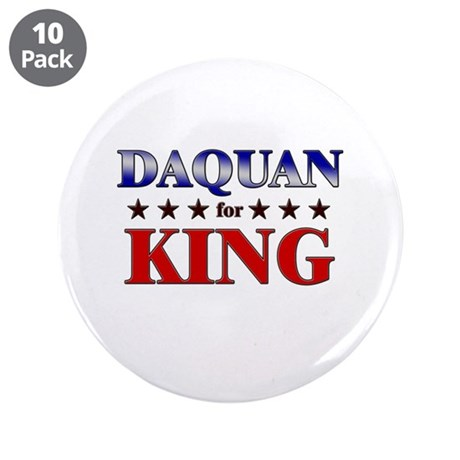"DAQUAN for king 3.5"" Button (10 pack)"