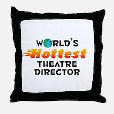 World's Hottest Theat.. (C) Throw Pillow