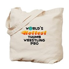 World's Hottest Thumb.. (C) Tote Bag