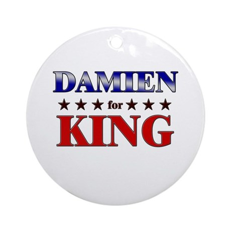DAMIEN for king Ornament (Round)