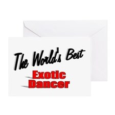 """The World's Best Exotic Dancer"" Greeting Card"