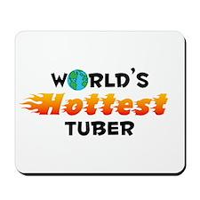 World's Hottest Tuber (C) Mousepad
