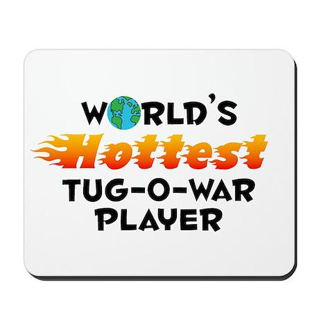 World's Hottest Tug-o.. (C) Mousepad