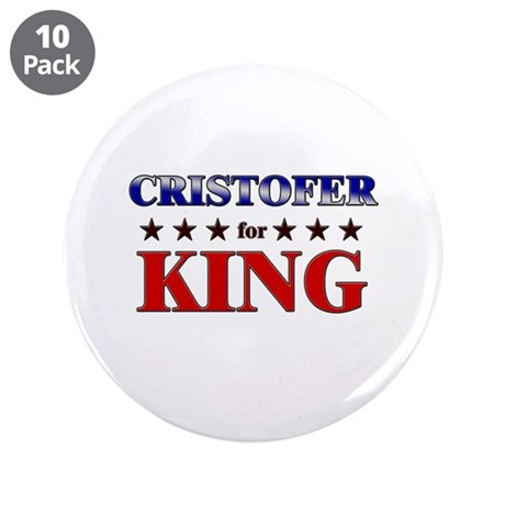 "CRISTOFER for king 3.5"" Button (10 pack)"