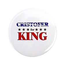 "CRISTOFER for king 3.5"" Button"