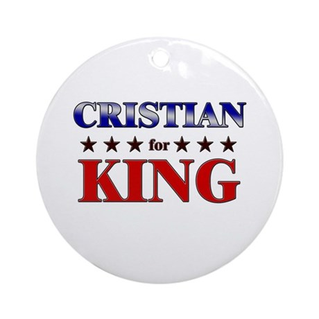 CRISTIAN for king Ornament (Round)