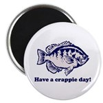 Have a Crappie Day! Magnet