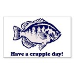 Have a Crappie Day! Rectangle Sticker