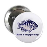 "Have a Crappie Day! 2.25"" Button (10 pack)"