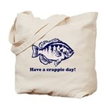 Have a Crappie Day! Tote Bag