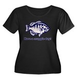 Have a Crappie Day! Women's Plus Size Scoop Neck D