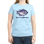 Have a Crappie Day! Women's Light T-Shirt