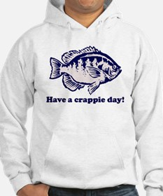 Have a Crappie Day! Hoodie