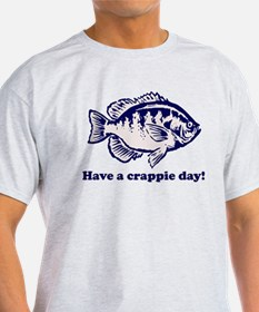 Have a Crappie Day! T-Shirt