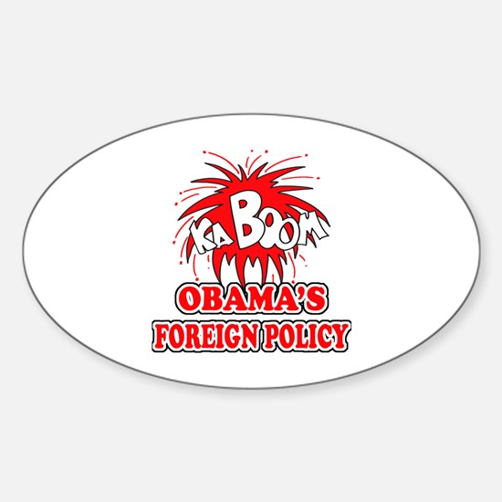 Anti-Obama Foeign Policy Oval Decal