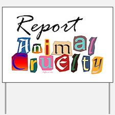 Report Animal Cruelty Yard Sign
