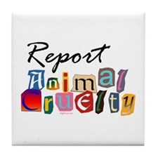 Report Animal Cruelty Tile Coaster