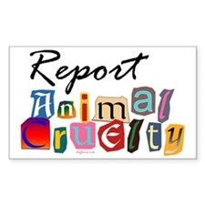 Report Animal Cruelty Rectangle Decal